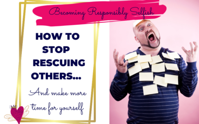 How To Stop Rescuing Others And Make More Time For Yourself