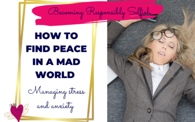 How To Find Peace In A Mad World
