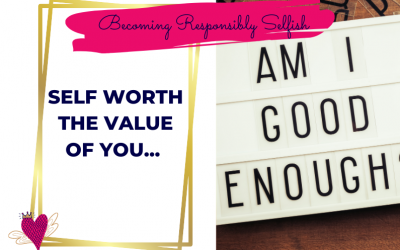 Self Worth – The Value Of You